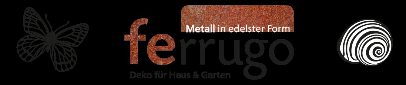 Ferrugo - Metall in edelster Form, METALL-DEKO FÜR HAUS & GARTEN